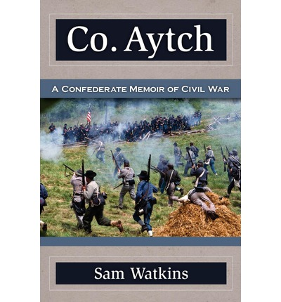 company aytch He served as a private in company h, 1st tennessee infantry, csa, during the  civil  he was famous as the author of co aytch, his memoirs published in 1882.