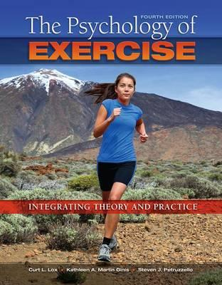 The Psychology of Exercise : Integrating Theory and Practice