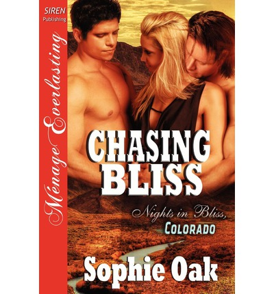 Chasing Bliss [Nights in Bliss, Colorado 7] (Siren Publishing Menage Everlasting)