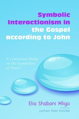 Symbolic Interactionism in the Gospel According to John : A Contextual Study on the Symbolism of Water