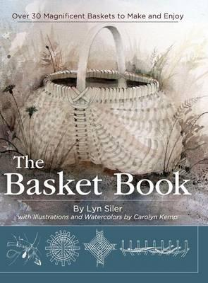 The Basket Book : Over 30 Magnificent Baskets to Make and Enjoy