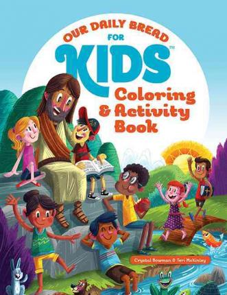 Our Daily Bread For Kids Coloring And Activity Book Crystal Bowman 9781627074827