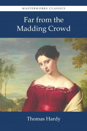 an analysis of thomas hardy far from the madding crowd Far from the madding crowd, tess of the d'urbervilles a the return of the  the  analysis of three novels by thomas hardy – far from the madding crowd,.
