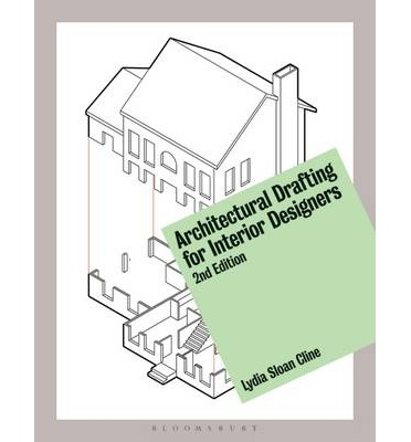 Architectural Drafting For Interior Designers Lydia Sloan Cline 9781628920963