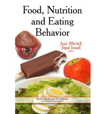 Food, Nutrition & Eating Behavior : Properties & Commercialization