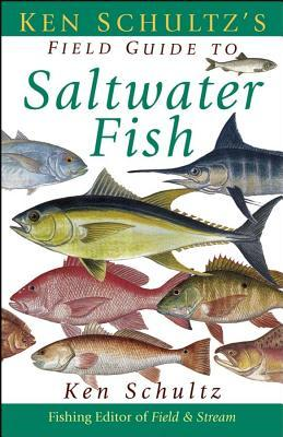 Ken Schultz's Field Guide to Saltwater Fish