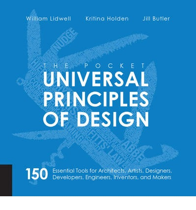 Pocket Universal Principles of Design : 150 Essential Tools for Architects, Artists, Designers, Developers, Engineers, Inventors, and Makers