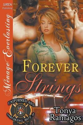 Forever Strings [Uniformed and Smoking Hot 2] (Siren Publishing Menage Everlasting)
