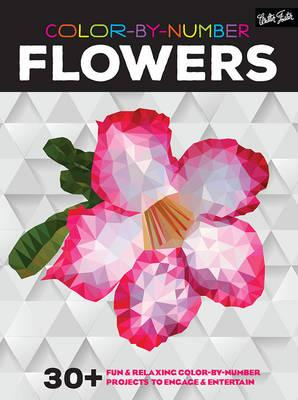 Color-By-Number: Flowers : 30+ Fun & Relaxing Color-By-Number Projects to Engage & Entertain