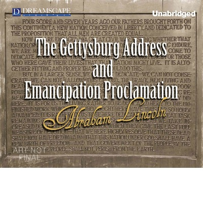 A comparison of the emancipation proclamation and the gettysburg address