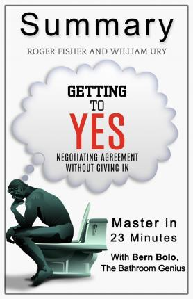 getting to yes book resume Getting to yes book summary back to shop getting to yes book summary $ 997 – $ 1397 learn how to use principled negotiations to transform conflict into.