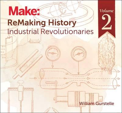 Remaking History: Volume 2 : America's Great Inventors