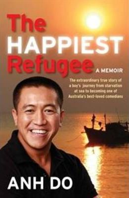 The Happiest Refugee : A Memoir