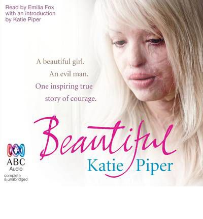 BEAUTIFUL Katie Piper (2011) True Story Acid Attack - Biography/True Crime BOOK