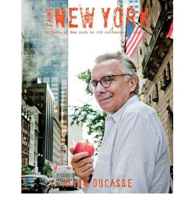 J'Aime New York : A Taste of New York in 150 Culinary Destinations