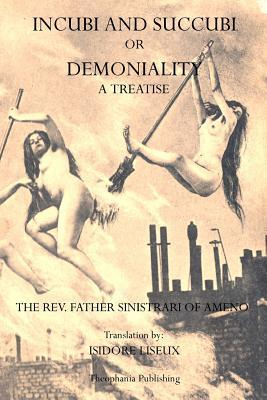 Incubi and Succubi : Or Demoniality