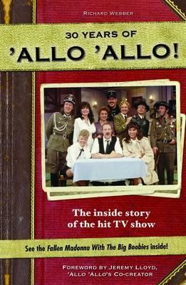 Allo Allo 30th Anniversary : the Inside Story of the Hit TV Show