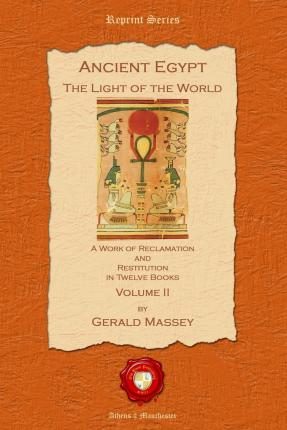 Ancient Egypt. The Light of the World: Pt. II