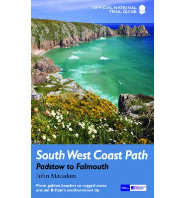 South West Coast Path: Padstow to Falmouth : National Trail Guide