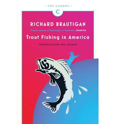 Trout fishing in america richard brautigan 9781782113805 for Trout fishing in america