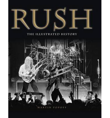 Rush : The Illustrated History