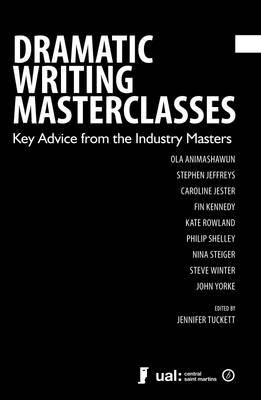 Dramatic Writing Masterclasses : Key Advice from the Industry Masters