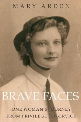Brave Faces : Mary Arden : 9781784623388