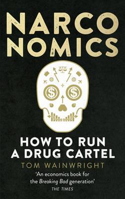 Narconomics: How to Run a Drug Cartel