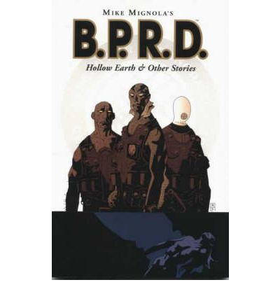 Mike Mignola's B.P.R.D.: Hollow Earth and Other Stories