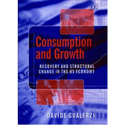Consumption and Growth : Recovery and Structural Change in the US Economy