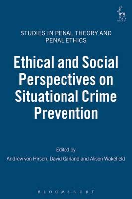 ethical strategy for crime prevention Situational crime prevention has drawn increasing interest in recent years,yet the debate has looked mainly at whether it works to prevent crime this volume addresses the ethics of situational crime prevention and also examines the place of situational crime prevention within criminology.
