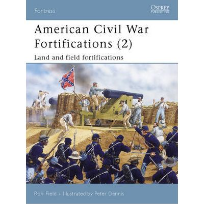 American Civil War Fortifications: Bk. 2