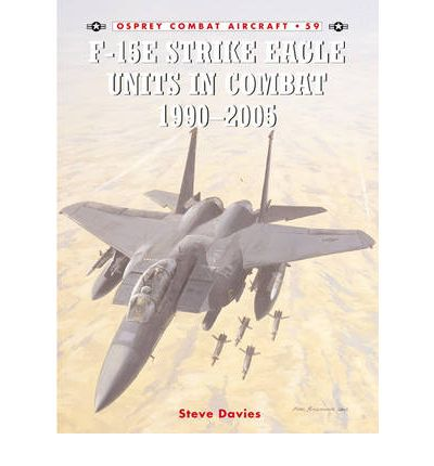 F-15E Strike Eagle Units in Combat 1991 - 2005