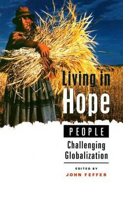 Living in Hope: People Challenging Globalization  Paperback   Jun 01, 2002  F...