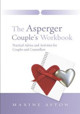 The Asperger Couple's Workbook : Practical Advice and Activities for Couples and Counsellors