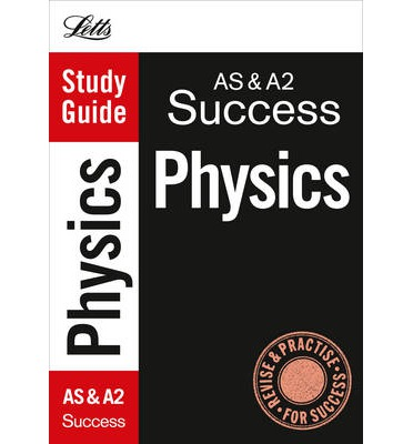 AS and A2 Physics : Study Guide