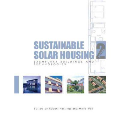Sustainable Solar Housing: Exemplary Buildings and Technologies v. 2