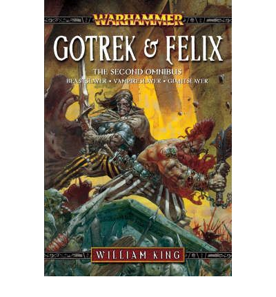 Gotrek and Felix, the Second Omnibus
