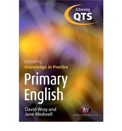 Primary English : Extending Knowledge in Practice