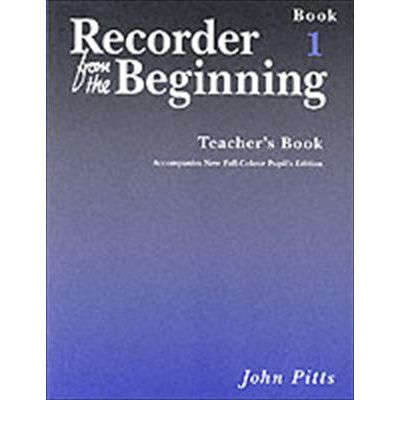 Recorder from the Beginning: Teachers Book Bk. 1