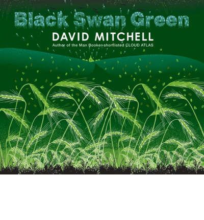 black swan green by david mitchell Black swan green a novel by david mitchell random house 294 pp  $2395 after the sprawling scope and pyrotechnic style of his.