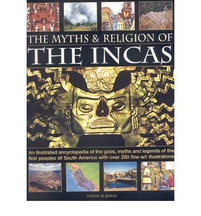 The Myths and Religions of the Incas
