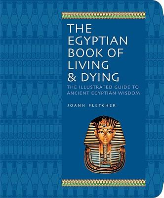 The Egyptian Book of Living & Dying