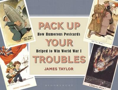 Pack Up Your Troubles : How Humorous Postcards Helped to Win World War I