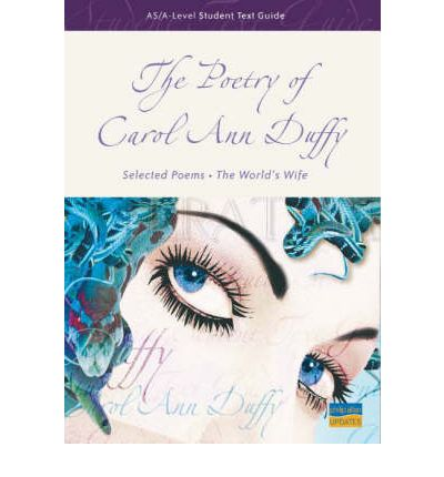 AS/A-level Student Text Guide: the Poetry of Carol Ann Duffy