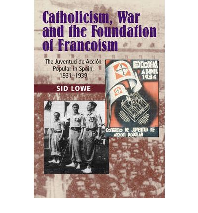 Catholicism, War and the Foundation of Francoism