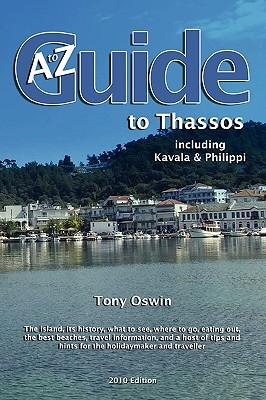 A to Z Guide to Thassos 2010, Including Kavala and Phili
