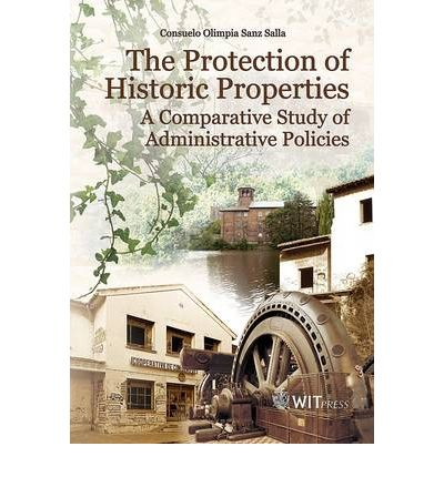 The Protection of Historic Properties : A Comparative Study of Administrative Policies