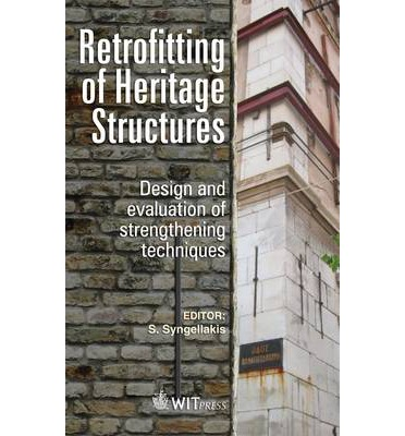 Retrofitting of Heritage Structures : Design and Evaulation of Strengthening Techniques