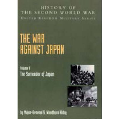 The War Against Japan: The Surrender of Japan, Official Campaign History v. 5